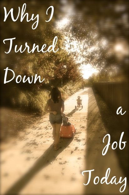 Why I Turned Down a Job to be a Stay at Home Mom