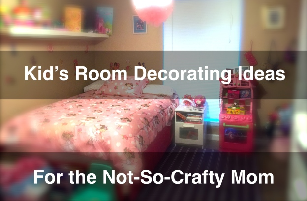 kid's room decorating ideas for the not-so-crafty mom